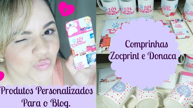 Blog Loi Curcio   www.loicurcio.com.br   Comprinhas Zocprint e Donaca   Produtos Personalizados Para o Blog