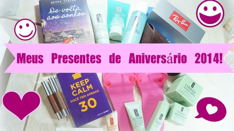 Blog Loi Curcio | www.loicurcio.com.br | Meus Presentes de Aniversário 2014