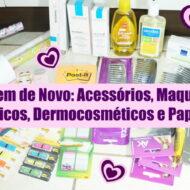 O Que Tem de Novo: Acessórios, Maquiagens, Cosméticos, Dermocosméticos e Papelaria