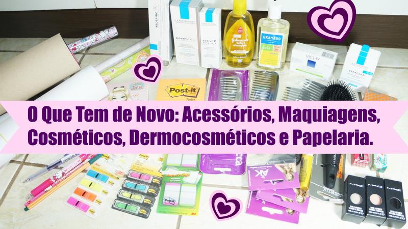 Blog Loi Curcio | www.loicurcio.com.br | O Que Tem de Novo Acessórios, Maquiagens, Cosméticos, Dermocosméticos e Papelaria