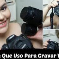 O Que Eu Uso Para Gravar Vídeos: Câmera (Canon T5i) , Microfone, Lentes e Mais | #LóiPor31Dias 28