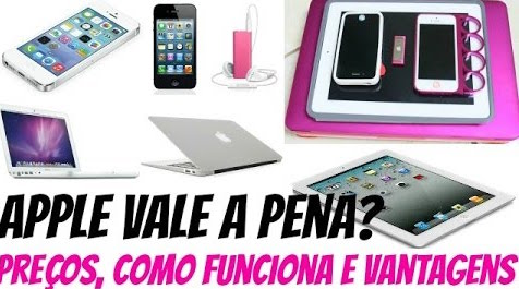 apple-vale-a-pena-ipod-ipad-iphone-e-macbook-precos-como-funciona-e-vantagens
