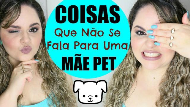 Coisas Que Nao Se Fala Para Uma Mae Pet (Mae de Cadela:Cachorro:Animal) - Loi Curcio