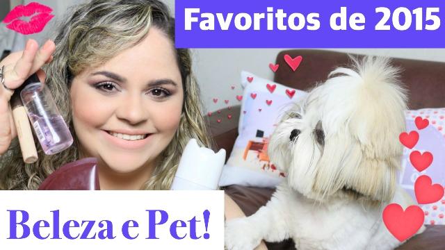 Favoritos de 2015 de Beleza e Pet - Loi Curcio
