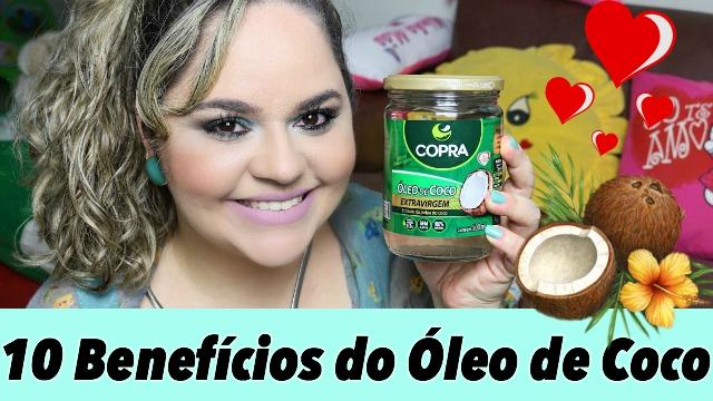 Os 10 Beneficios do Oleo de Coco Para Sua Pele, Cabelo, Alimentacao, Corpo e Saude - Loi Curcio
