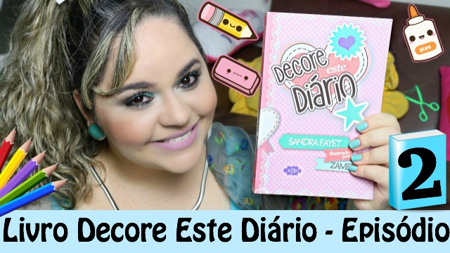 Livro Decore Este Diario - Episodio 2 - Book Decorate This Diary - Loi Curcio
