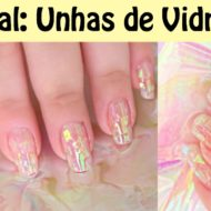 Passo a Passo de Unhas Decoradas: Tutorial de Unhas de Vidro | Shattered Glass Nails