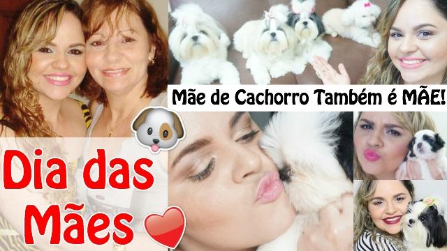 Feliz Dia das Maes Pet | Mae de Cachorro Tambem E Mae - Loi Curcio