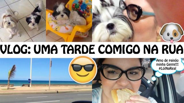 Vlog Uma Tarde Comigo Na Rua - Loi Curcio
