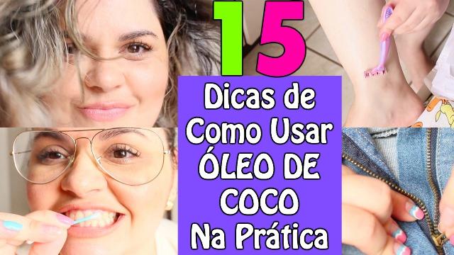 15 Dicas de Como Usar Oleo de Coco Na Pratica - Beleza, Maquiagem, Cozinha e Saude - Loi Curcio