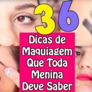 36 DICAS/TRUQUES/SEGREDOS de MAQUIAGEM que TODA MENINA DEVE SABER (Makeup Tips)