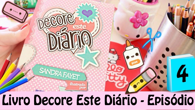 Livro Decore Este Diario - Episodio 4 | Book Decorate This Diary - Loi Curcio