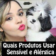 Quais Produtos Usar Na Pele Sensível e Alérgica de Cachorros, Gatos e Animais + Minha Experiência Com Minhas Shih Tzu e Poodle