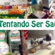 Vlog: Tentando Ser Saudável, Mercado, Alimentos Saudáveis, Dieta Detox e Dogs