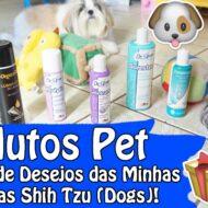 Recebidos Petlove: Wishlist e Lista de Desejos das Meninas (Minhas Dogs Shih Tzu)