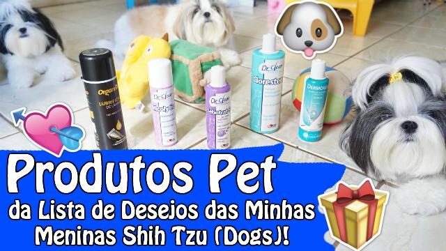 recebidos-petlove-wishlist-e-lista-de-desejos-das-meninas-minhas-dogs-shih-tzu-loi-curcio